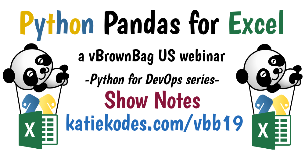 Python Pandas For Excel on vBrownBag - show notes | Katie Kodes