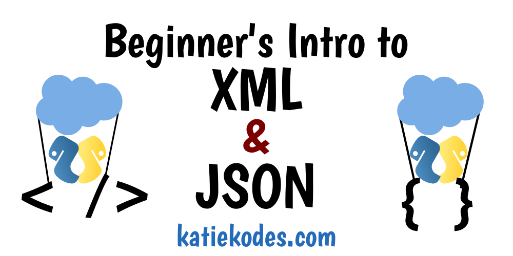 Intro to XML and JSON #5: XML/CSV Conversions | Katie Kodes